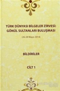 Türk Dünyası Bilgeler Zirvesi : Gönül Sultanları Buluşması (26-28 Mayıs 2014) (3 Cilt Takım) (Ciltli)
