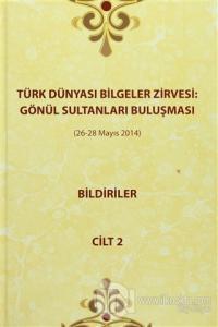 Türk Dünyası Bilgeler Zirvesi: Gönül Sultanları Buluşması Bildiriler Cilt 2 (Ciltli)