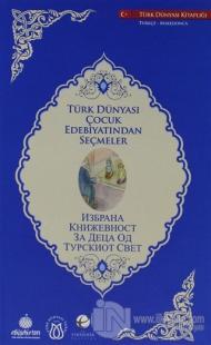 Türk Dünyası Çocuk Edebiyatından Seçmeler (Makedonca-Türkçe)