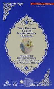 Türk Dünyası Çocuk Edebiyatından Seçmeler (Rusça-Türkçe)