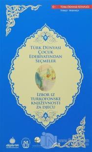 Türk Dünyası Çocuk Edebiyatından Seçmeler (Türkçe - Boşnakça)