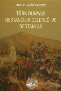 Türk Dünyası Destancılık Geleneği ve Destanlar