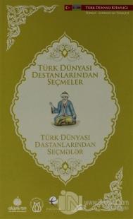 Türk Dünyası Destanlarından Seçmeler (Azerbaycan Türkçesi-Türkçe)