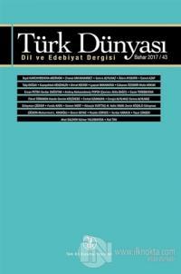 Türk Dünyası Dil ve Edebiyat Dergisi Sayı: 43 Bahar 2017