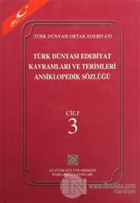Türk Dünyası Edebiyat Kavramları ve Terimleri Ansiklopedik Sözlüğü Cilt: 3 (Ciltli)