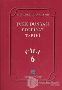 Türk Dünyası Edebiyat Tarihi Cilt: 6 (Ciltli)