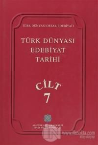 Türk Dünyası Edebiyat Tarihi Cilt: 7 (Ciltli)