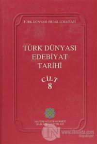 Türk Dünyası Edebiyat Tarihi Cilt: 8 (Ciltli)
