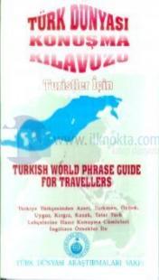 Türk Dünyası Konuşma KılavuzuTuristler İçinTurkish World Phrase Guide For TravellersTürkiye Tü