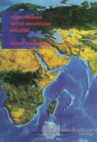 Türk Dünyası Ortak Atasözleri Sözlüğü