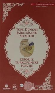 Türk Dünyası Şairlerinden Seçmeler (Boşnakça-Türkçe)
