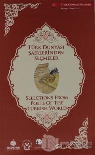 Türk Dünyası Şairlerinden Seçmeler (İngilizce-Türkçe)