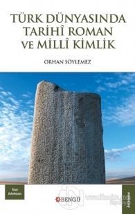 Türk Dünyasında Tarihi Roman ve Milli Kimlik