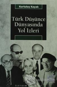 Türk Düşünce Dünyasında Yol İzleri