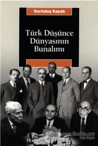 Türk Düşünce Dünyasının Bunalımı