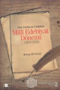 Türk Edebiyat Tarihinde Milli Edebiyat Dönemi (1911 - 1923)