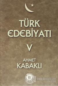 Türk Edebiyatı Cilt 5 (Ciltli)