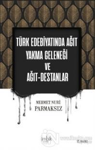 Türk Edebiyatında Ağıt Yakma Geleneği ve Ağıt-Destanlar