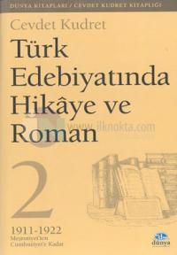 Türk Edebiyatında Hikaye ve Roman 21911 - 1922 Meşrutiyet'ten Cumhuriyet'e Kadar