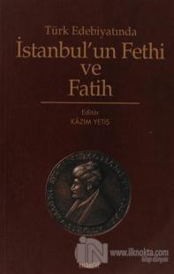 Türk Edebiyatında İstanbul'un Fethi ve Fatih
