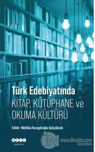 Türk Edebiyatında Kitap, Kütüphane ve Okuma Kültürü