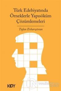 Türk Edebiyatında Örneklerle Yapısöküm Çözümlemeleri