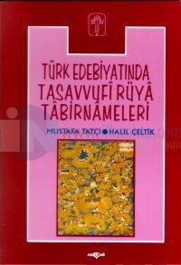 Türk Edebiyatında Tasavvufi Rüya Tabirnameleri