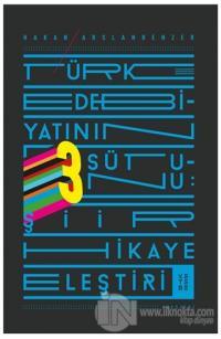 Türk Edebiyatının 3 Sütunu: Şiir Hikaye Eleştiri