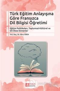 Türk Eğitim Anlayışına Göre Fransızca Dil Bilgisi Öğretimi