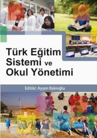 Türk Eğitim Sistemi ve Okul Yönetimi %15 indirimli Ayşen Bakioğlu