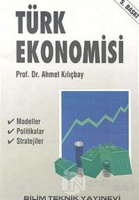 Türk Ekonomisi Ahmet Kılıçbay