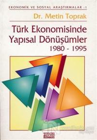 Türk Ekonomisinde Yapısal Dönüşümler 1980-1995 Metin Toprak