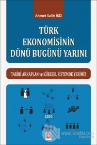 Türk Ekonomisinin Dünü Bugünü Yarını