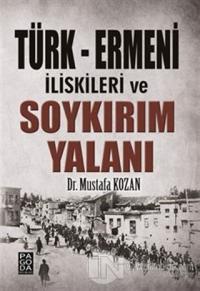 Türk - Ermeni İlişkileri ve Soykırım Yalanı Mustafa Kozan