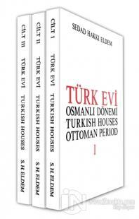 Türk Evi 1 - 2- 3 / Turkish Houses 1 - 2 - 3