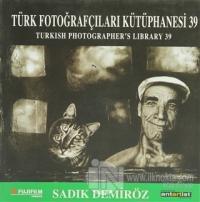 Türk Fotoğrafçıları Kütüphanesi 39 %10 indirimli Sadık Demiröz