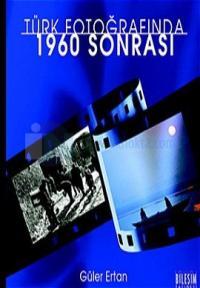 Türk Fotoğrafında 1960 Sonrası