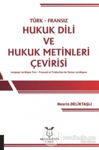 Türk-Fransız Hukuk Dili ve Hukuk Metinleri Çevirisi Nesrin Deliktaşlı