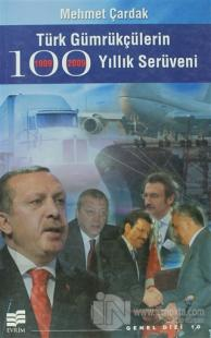 Türk Gümrükçülerin 100 Yıllık Serüveni