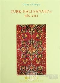 Türk Halı Sanatı'nın Bin Yılı (Ciltli) Oktay Aslanapa