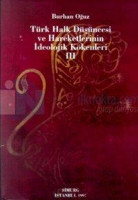 Türk Halk Düşüncesi ve Hareketlerinin İdeolojik Kökenleri  -I-II- III