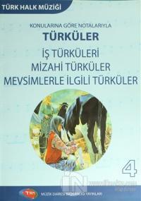 Türk Halk Müziği Konularına Göre Notalarıyla Türküler - 4