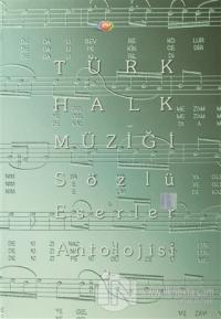 Türk Halk Müziği Sözlü Eserler Antolojisi - 2