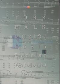 Türk Halk Müziği Sözlü Eserler Antolojisi 2