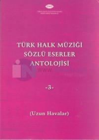Türk Halk Müziği Sözlü Eserler Antolojisi 3