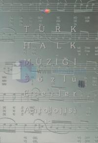 Türk Halk Müziği Sözlü Eserler Antolojisi Cilt 1