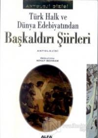 Türk Halk ve Dünya Edebiyatından Başkaldırı Şiirleri Antolojisi