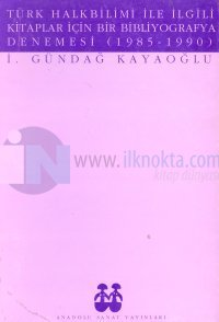 Türk Halkbilimi ile İlgili Kitaplar için Bir Bibliyografya Denemesi (1985-1990)