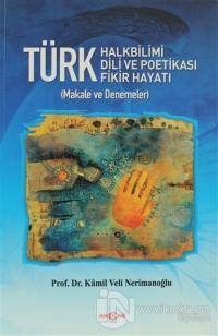 Türk Halkbilimi - Türk Dili ve Potikası - Türk Fikir Hayatı