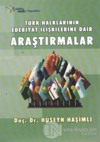 Türk Halklarının Edebiyat İlişkilerine Dair Araştırmalar